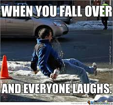 Fall Memes - when you fall over and absolutely no one cares by theimmortalmeme