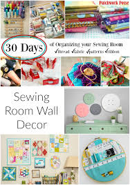 Sewing Room Decor Organize Your Sewing Room And Creative Space 30 Days Of Ideas And