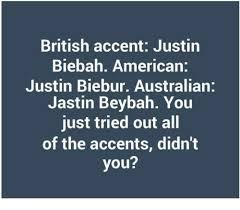 Accent Meme - british accent justin biebah american justin biebur australian