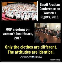 Womens Rights Memes - saudi arabian conference on women s rights 2013 gop meeting on