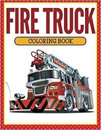 fire truck coloring book speedy publishing llc 9781681853161