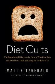 diet cults the surprising fallacy at the core of nutrition fads