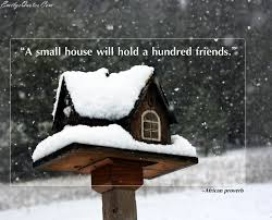 A Small House A Small House Will Hold A Hundred Friends Popular Inspirational