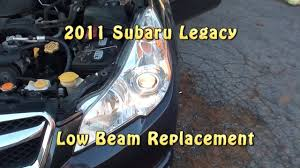 2011 subaru legacy low beam headlight replacement youtube