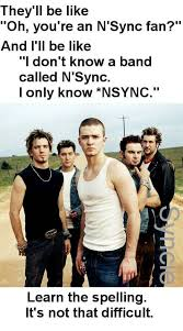Nsync Meme - 41 essential things all nsync fans will relate to beamly