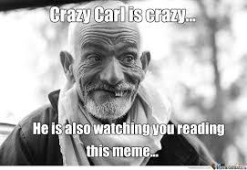Carl Meme - crazy carl by memeuser000 meme center