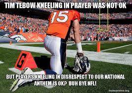 Tebow Meme - tim tebow kneeling in prayer was not ok but players kneeling in