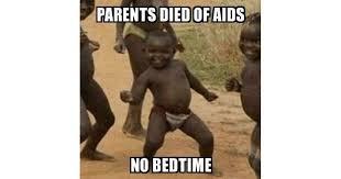Bedtime Meme - third world success kid parents died of aids no bedtime meme