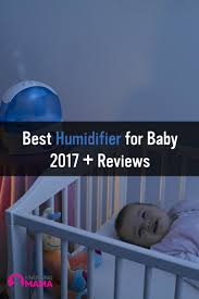 best humidifier for baby reviews and guide 2017