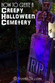 how to create a creepy halloween cemetery creepy halloween