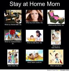 Funny Memes About Moms - stayathomemom 01 jpg 1 040纓754 pixels inspiration pinterest