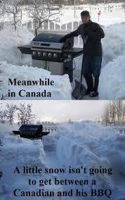 Canada Snow Meme - meanwhile in canada bbq google search bbq season pinterest