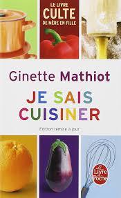 je sais cuisiner ginette mathiot je sais cuisiner edition ldp cuisine livre de poche