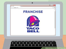 how to buy a taco bell franchise 11 steps with pictures