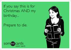 December Birthday Meme - december birthday problems happy birthmas when your birthday