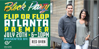 block party flip or flop atlanta premiere elm street cultural