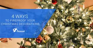 Fire Retardant Christmas Ornaments by 4 Ways To Fireproof Your Christmas Decorations Advanced Construction
