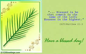 a blessed day free palm sunday ecards greeting cards 123 greetings