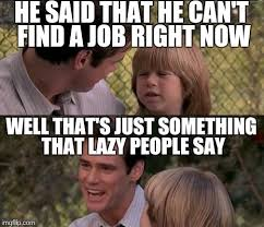 Finding A Job Meme - my roommate imgflip