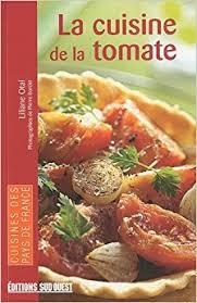 editions sud ouest cuisine cuisine de la tomate edition by pdf