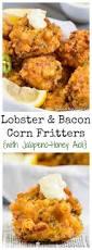 lobster u0026 bacon corn fritters with jalapeno honey aioli no