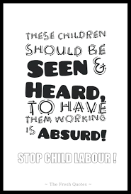 sad thanksgiving quotes 50 child labour quotes and slogans quotes u0026 sayings