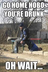 Hobo Memes - drunk hobo memes quickmeme