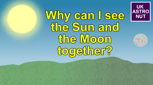 why can i see the sun and the moon together