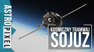 sojuz kosmiczny tramwaj astropixel 5 youtube