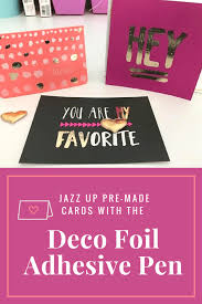 jazz up pre made card with the deco foil adhesive pen therm o web