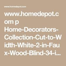 Home Decorators Collection 2 Inch Faux Wood Blinds 20638 Best Window Treatments For 2017 Images On Pinterest Window