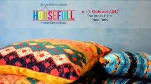 housefull 2017 housefull exhibition home decor exhibition in