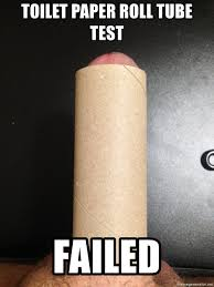 Toilet Paper Roll Meme - toilet paper roll tube test failed dfdfgfff meme generator