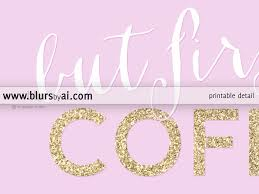 but first coffee printable home decor in light pink and gold but first coffee printable home decor in light pink and gold glitter