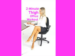 desk exercises at the office the easiest u0026 most effective thigh workout that you can do at
