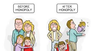 monopoly has destroyed more families then infidelity owned