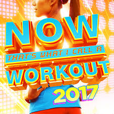 now that s what i call a workout 2017 by various artists on apple music