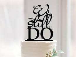 we still do cake topper script wedding cake topper rustic cake