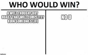 U Win Meme - who would win memes imgflip