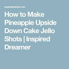 the 25 best pineapple upside down shot ideas on pinterest luau