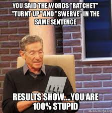 Swerve Memes - you said the words ratchet turnt up and swerve in the same