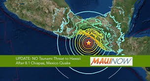 earthquake update maui now update no tsunami threat to hawai i after 8 1 chiapas
