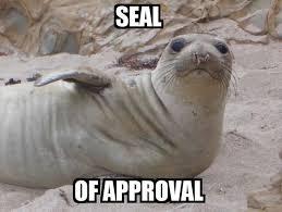 Gay Meme Seal - seal of approval image macros