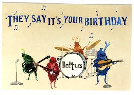 happy birthday postcards beatles happy birthday postcards beetles bday musical oldies