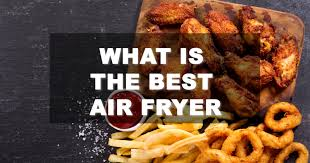 What Is The Best Dishwasher Best Air Fryer Buyer U0027s Guide And Reviews October 2017