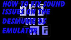 desmume apk how to fix sound problems on desmume ds emulator