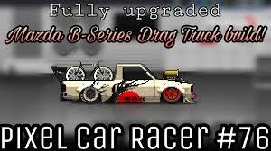 mazda b series pixel car racer crazy fully upgraded mazda b series drag truck