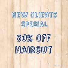new clients special 50 off haircut on the first visit yelp