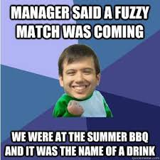 Summer Is Coming Meme - nice summer is coming meme manager said a fuzzy match was ing we