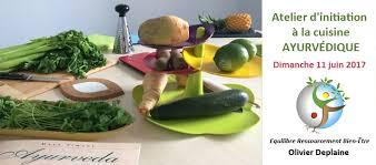 la cuisine ayurv馘ique dimanche 11 juin 2017 atelier d initiation à la cuisine